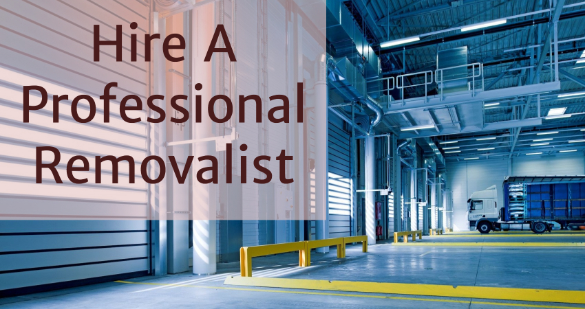 hire a professional removalist