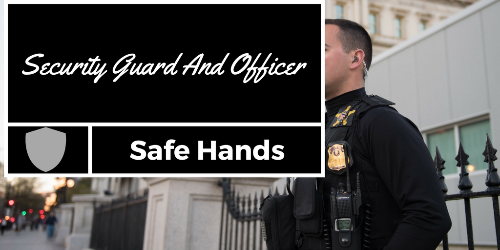 Importance of Security Guards and Officers